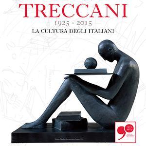Treccani 1925 - 2015. La cultura degli italiani