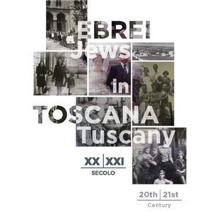 Ebrei in Toscana, XX-XXI secolo