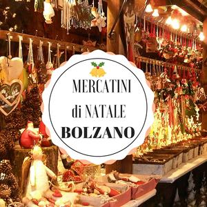 Mercatino di Natale Bolzano 2017/2018