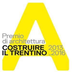 Costruire il Trentino, Premio di architettura 2013_2016