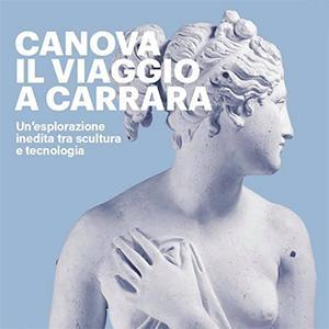 Canova, il viaggio a Carrara